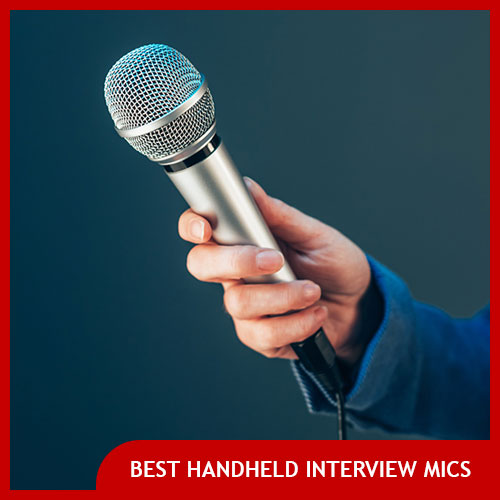 Best Reporter Interview Microphones