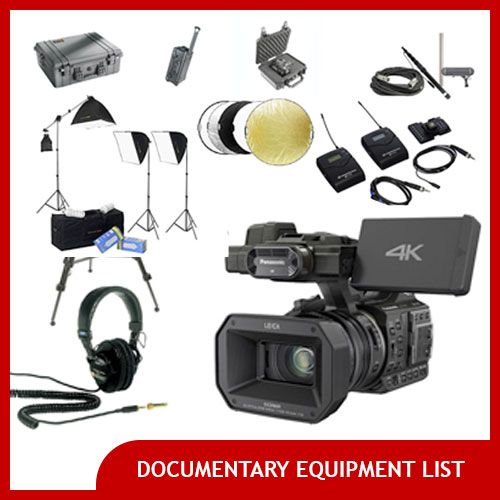 Documentary filmmaking equipment list