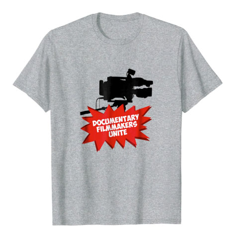 Documentary Filmmakers Unite t shirt