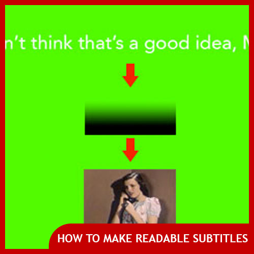 how to make readable subtitles