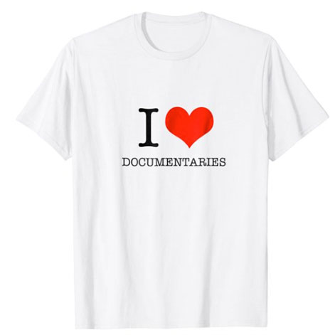 I Love Documentaries T-shirt