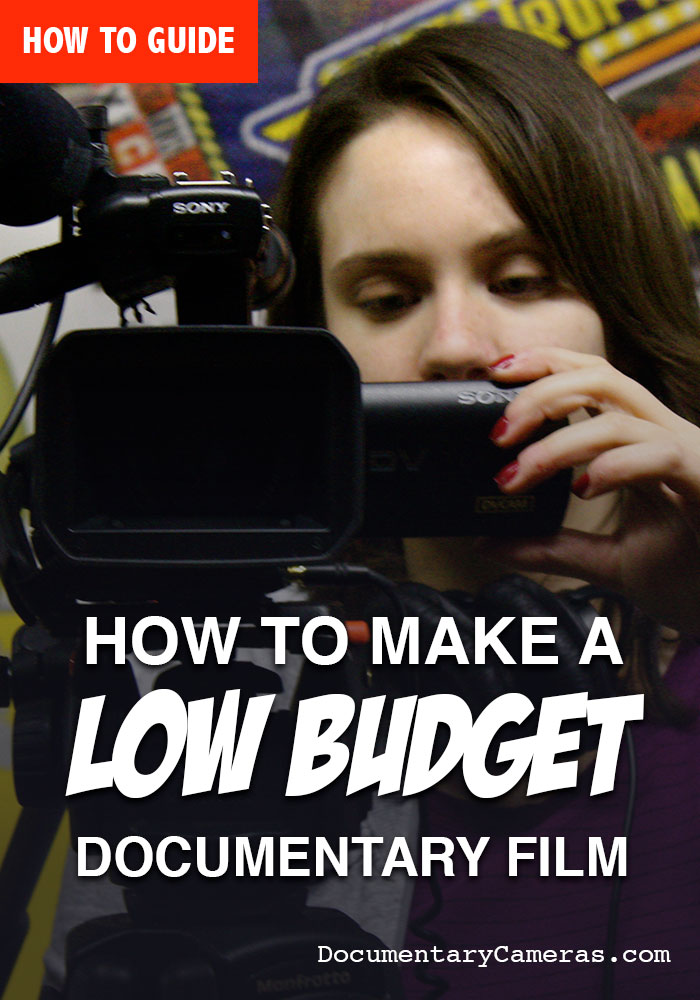 How to Make a Low Budget Documentary Film
