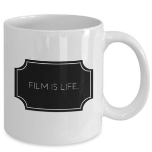 Film is Life Mug Gifts for Documentary Filmmakers