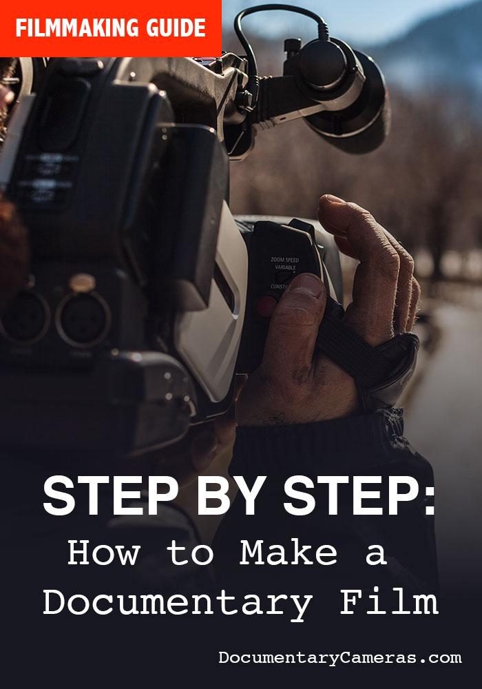 What are the steps to make a documentary film? How to make a documentary